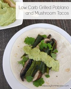 Low Carb Poblano Mushroom Tacos - Step Away From The Carbs Low Carb Summer Recipes, Best Low Carb Recipes, Low Carb Vegetarian Recipes, Vegetarian Entrees, Lunch Recipes, Mexican Food Recipes, Keto Recipes, Low Carb Blog, Mushroom Tacos