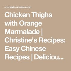 Chicken Thighs with Orange Marmalade | Christine's Recipes: Easy ...