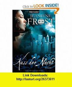 Kuss der Nacht (9783442266234) Jeaniene Frost , ISBN-10: 3442266238  , ISBN-13: 978-3442266234 ,  , tutorials , pdf , ebook , torrent , downloads , rapidshare , filesonic , hotfile , megaupload , fileserve