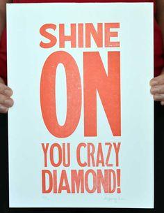 Shine on, you crazy diamond.