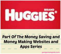 Huggies Rewards Program  Part Of The Money Saving and Money Making Websites and Apps Series