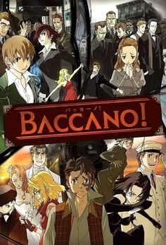 Baccano An extremely random hilarious intriguing anime filled with many unique characters haha I recommend it fairly high. 8.5/10