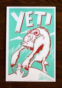 Monster Friends Poster Series  Kraken: Alex Pearson  Sasquatch: Julian Baker  Lochness Monster: Andy Young  Yeti: Jeff Kandefer