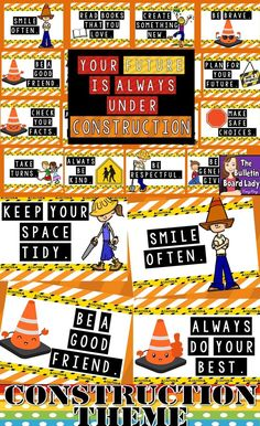 """Your Future is Always Under Construction Bulletin Board -Just print and post this bright character education bulletin board.  It features 25 ways students can improve their future w activities like """"Always do your best."""" and """"Be a good friend."""" Great idea for a construction theme in your classroom."""
