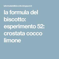 la formula del biscotto: esperimento 52: crostata cocco limone