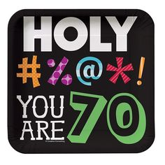 Holy Bleep! You're HOW old?! Start your 70th birthday party off with a laugh…