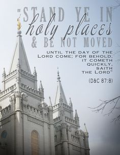 """""""Stand ye in holy places, and be not moved, until the day of the Lord come"""" (D&C 87:8). http://pinterest.com/pin/24066179230696762 Learn more about the holy temple http://facebook.com/163927770338391 and #passiton; #sharegoodness."""