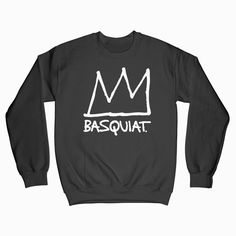 You can get this Basquiat Crown Sweatshirt VOLTA in your size. This product are available for men and women (unisex). Graphic Tees, Graphic Sweatshirt, T Shirt, Popular Now, Direct To Garment Printer, Cool Designs, Shirt Designs, Unisex, Sweatshirts