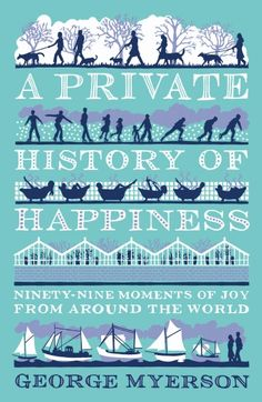 A Private History of Happiness by George Myerson. 'One evening, as I took a red and gold dish of bulgur wheat, beetroot and roast squash out of the oven for the family, I was happy and that's why I wrote this book.' A Private History of Happiness is a moving and compelling anthology of quiet yet powerful moments of everyday bliss, this book is the perfect gift for loved ones. #APrivateHistoryofHappiness #GeorgeMyerson #HeadofZeus #Happiness