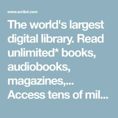 The world's largest digital library. Access tens of millions of documents. FREE with a 30 day free trial. Books To Read, Sheet Music, Audiobooks, Ebooks, Magazines, Digital, Reading, Free, Teacher