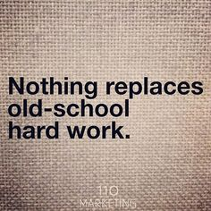 Nothing replaces old-school hard work. #tw