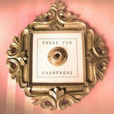 Press for ch&agne \  gold frame and door bell. Pink White vertical stripes modest in background. Make and place next to vanity. & The Magic Button That Could Make Your Home Even Better | Champagne ...