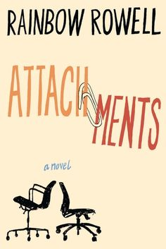 Attachments by Rainbow Rowell -loved her Eleanor and Park so I think I'll check this one out!