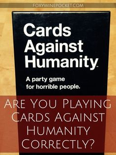 Are You Playing Cards Against Humanity Correctly? #iamahorribleperson #humor #notforeveryone