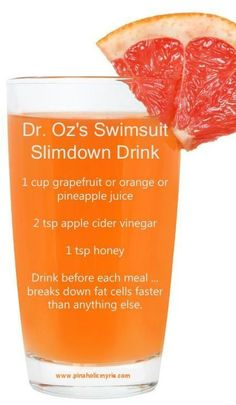 "The Dr. Oz ""Swimsuit Slim Down Bikini Drink"" As it's called:   Ingredients Needed: Organic Grapefruit Juice Organic Apple Cider Vinegar (This brand is best) Raw Honey (Preferably from the farmers market, if not this one works) (Organic stevia found here works as an alternative low calorie, nutritious sweetener as well) Leave your vote 0 … Organic Apple Cider Vinegar, Apple Coder Vinegar Drink, Apple Cider Vinegar For Weight Loss, Apple Cider Vinigar, Raw Vinegar, Apple Cider Vinegar Benefits, Cider Vinegar Weightloss, Apple Vinegar, Stomach Fat Burner"