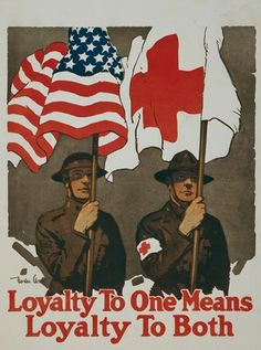 Poster showing two soldiers, one holding an American flag, the other the flag of the Red Cross, and promoting loyalty to both. By artist : Grant, Gordon, 1875-1962