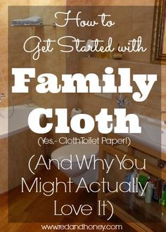 How to Get Started with Family Cloth (and Why You Might Actually Love it) - Red and Honey