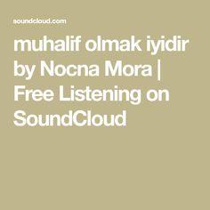 muhalif olmak iyidir by Nocna Mora | Free Listening on SoundCloud