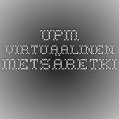 UPM - virtuaalinen metsäretki.2) Maastotehtäviä kouluille https://julkaisut.metsa.fi/assets/pdf/lp/Muut/luonnonmetsa-maastoon.pdf 3) Tehtäviä luokassa https://julkaisut.metsa.fi/assets/pdf/lp/Muut/luonnonmetsa-oppitunneille.pdf