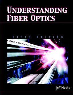 Understanding Fiber Optics, Jeff Hecht 2001
