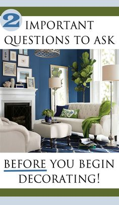 Answering these two questions will save you time and money and help you  know how to decorate your space!  Photo Credit:  Pottery Barn