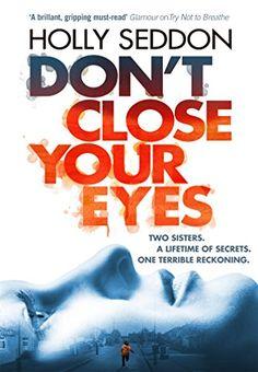 Don't Close Your Eyes by Holly Seddon https://www.amazon.co.uk/dp/B01N1OWXVO/ref=cm_sw_r_pi_dp_x_C35-yb2N6Z0QT