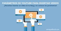 Parámetros de You Tube para insertar vídeos