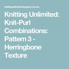 Knitting Unlimited: Knit-Purl Combinations: Pattern 3 - Herringbone Texture