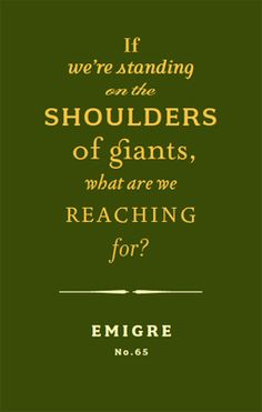 Emigre Magazine Issue If We're Standing on the Shoulders of Giants. Emigre Magazine, Type Design, Graphic Design, Book Cover Design, Cool Words, Typography, Shoulder, Design History, Moma