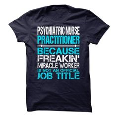 Awesome Shirt For Psychiatric Nurse Practitioner T-Shirts, Hoodies. CHECK PRICE ==► https://www.sunfrog.com/LifeStyle/Awesome-Shirt-For-Psychiatric-Nurse-Practitioner.html?41382