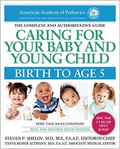 Caring for Your Baby and Young Child, 6th Edition: Birth to Age 5: American Academy of Pediatrics