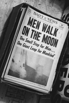"""10:56 p.m. EDT, July 20, 1969... Neil Armstrong - """"That's one small step for a man, one giant leap for mankind."""""""