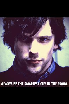 Now You See Me - Jesse Eisenberg. He was cute in a nerdy and classy way in this movie.