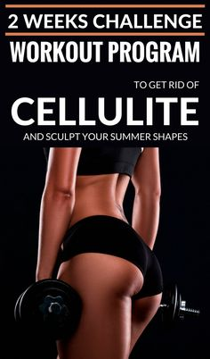 2 Weeks Challenge Workout Program To Get Rid Of Cellulite And Sculpt Your Summer Shapes Thigh Cellulite, Causes Of Cellulite, Cellulite Exercises, Cellulite Cream, Reduce Cellulite, Anti Cellulite, Cellulite Remedies, Cellulite Workout, Fitness Herausforderungen