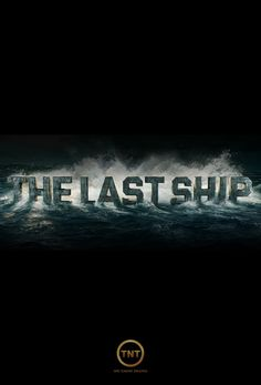 The Last Ship, 2014-Ongoing // Eric Dane, Rhona Mithra and Adam Baldwin in an apocalyptic / military series by Michael Bay. There's no way I wouldn't watch this.