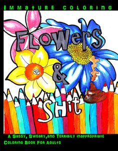 Flowers & Shit Coloring Book Giveaway!