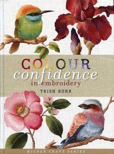 Colour Confidence in borduurwerk - een unieke, diepgaande verkenning van kleur in borduurwerk.