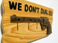 We Don't Dial 911 Gun Hook Key Holder by trulytexas on Etsy, $14.95