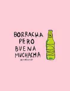 Borracha pero buena muchacha Bitch Quotes, Me Quotes, Funny Quotes, Funny Memes, Chill Quotes, Spanish Quotes, Wise Words, Favorite Quotes, Inspirational Quotes