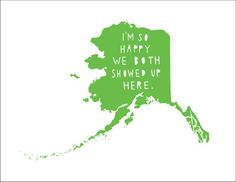 ALASKA   I'm So Happy  alaska state print by TheStatesProject