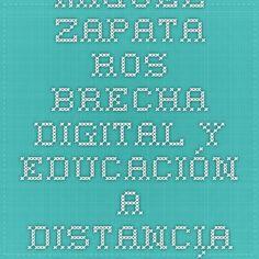 Miguel Zapata Ros. Brecha digital y educación a distancia a través de redes: funcionalidades y estrategias pedagógicas para el E-learning.