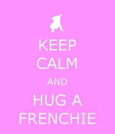 Keep calm and hug a Frenchie Cute French by OldOldFashionedMe, £1.49