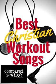 Looking for best #Christian Workout songs list of newer songs? Here it is. Great blog for women with #bodyimage struggles. Comparedtowho.me