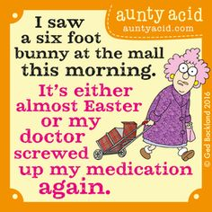 Aunty Acid  (Oct/28/2016) Love Quotes For Her, Great Quotes, Funny Quotes, Old Age Humor, Aunt Acid, Auntie Quotes, Acid Rock, Silly Me, Facebook Humor