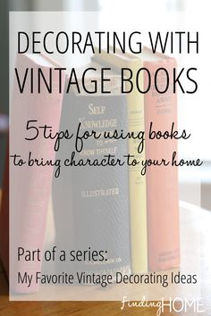 Decorating with Vintage Books - Decorating with Vintage Books - 5 Tips