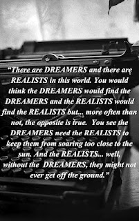 """""""There are Dreamers and there are Realists"""" - Click on the picture for a great blog post."""