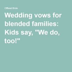 """Wedding vows for blended families: Kids say, """"We do, too!"""""""