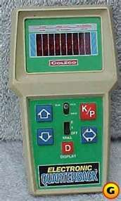 Electronic Quarterback...ok it was my brothers but I played too.