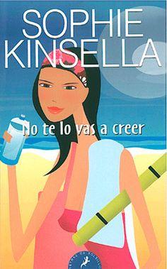 No te lo vas a creer - Sophie Kinsella (epub, fb2, mobi, lit, lrf, pdf) PDF Descargar Gratis