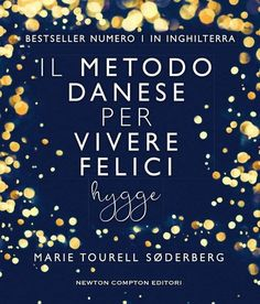 Il metodo danese per vivere felici. I Love Books, My Books, Hygge, Types Of Yoga, Marketing Quotes, Still Love You, Smile Because, What To Read, How To Fall Asleep